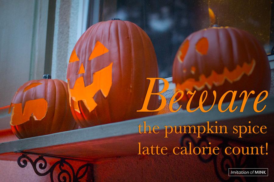 Beware The Pumpkin Spice Latte Calorie Count!