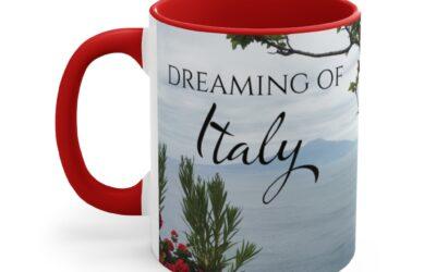 Dreaming of Italy Coffee Mug, 11oz